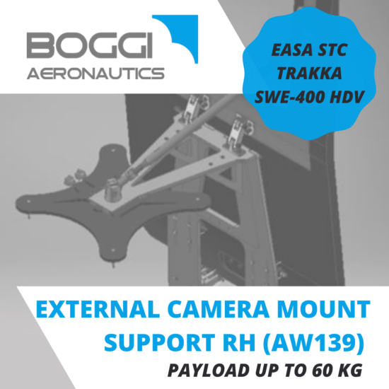 Boggi Aeronautics _ AW139 external camera mount RH payload 60 kg EASA STC Trakka Camera SWE-400 HDV